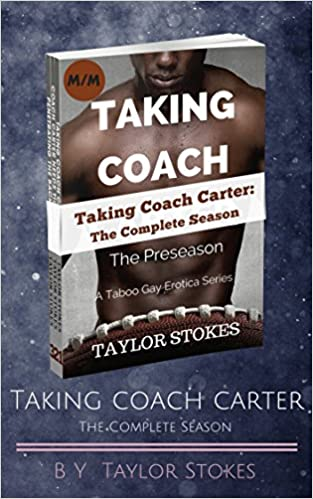 Meilleurs livres de téléchargement audio Taking Coach Carter - The Complete Season: A Taboo Gay Erotica Bundle B00TEEHBUK (French Edition) PDF DJVU by Taylor Stokes