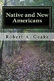 Native and New Americans, Robert Geake, 1496020219