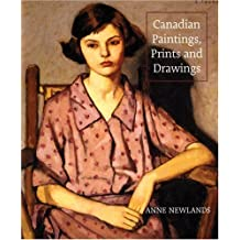 Canadian Paintings, Prints and Drawings by Newlands, Anne (2007) Hardcover
