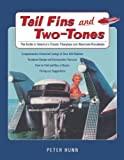 Tail Fins and Two-Tones: The Guide to America's Classic Fiberglass and Aluminum Runabouts by Hunn, Peter (April 1, 2006) Paperback