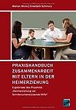 """Praxishandbuch Zusammenarbeit mit Eltern in der Heimerziehung: Ergebnisse des Projektes """"Heimerziehung als familienunterstützende Hilfe"""""""