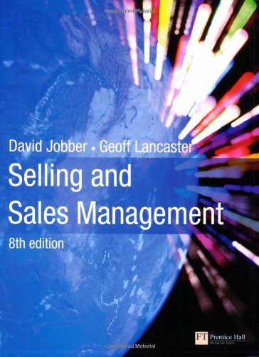 [PDF] Selling and Sales Management, 8th Edition Free Download | Publisher : Prentice Hall | Category : Business | ISBN 10 : 0273720651 | ISBN 13 : 9780273720652