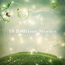 10 Bedtime Stories for Children Audiobook by Flora Annie Steel, Beatrix Potter, Johnny Gruelle,  Brothers Grimm, Hans Christian Andersen, E. Nesbit Narrated by Nicki White, Matt Stewart