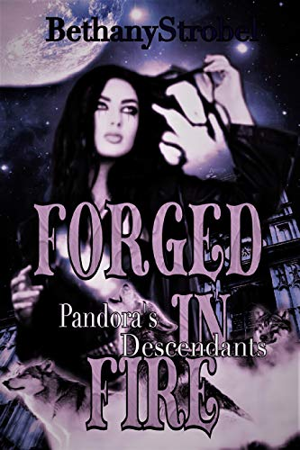 Forged in Fire: A Reverse Harem Urban Fantasy, serial 1 (Pandora