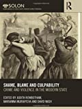 Crime, Violence, and the Modern State, 1600-1900 : Shame, Blame, and Culpability, , 0415537223