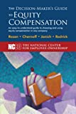 The Decision-Maker's Guide to Equity Compensation, Corey Rosen and Pam Chernoff, 1932924388