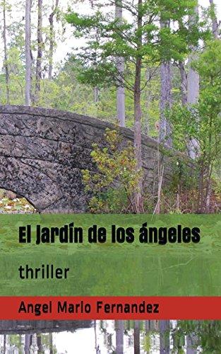 El jardín de los ángeles thriller  [Fernandez, Angel Mario] (Tapa Blanda)