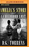 img - for Amelia's Story: A Childhood Lost (Amelia Series) book / textbook / text book