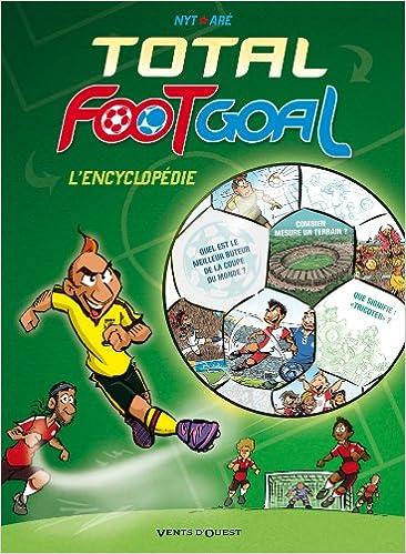 Total Foot Goal Lencyclopdie Du Nyt Ar 9782749306636 Amazon Books