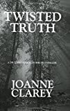 Twisted Truth, Joanne Clarey, 0972503188