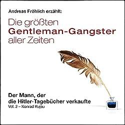 Der Mann, der die Hitler-Tagebücher verkaufte - Konrad Kujau (Die größten Gentleman-Gangster aller Zeiten 2)