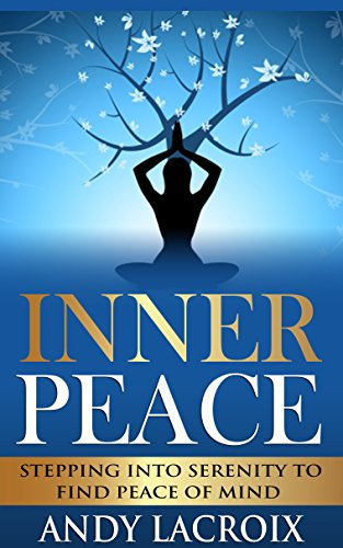 Inner Peace Stepping Serenity Happiness ebook