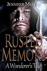 Rusted Memory: A Wanderer's Tale (The Wanderer's Tale Book 1)