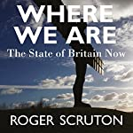 Where We Are | Roger Scruton