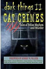 DARK THINGS II: Cat Crimes: Tales of Feline Mayhem and Murder Paperback
