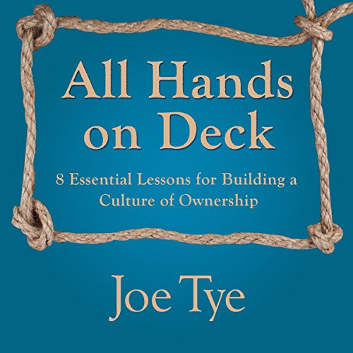 All Hands on Deck: 8 Essential Lessons for Building a Culture of Ownership (Deck Bv)