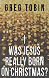 img - for Was Jesus Really Born on Christmas? book / textbook / text book
