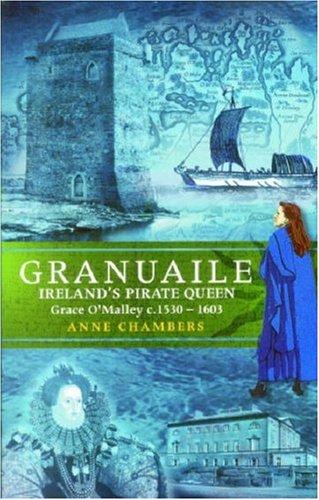 Granuaile: Ireland's Pirate Queen C. 1530-1603