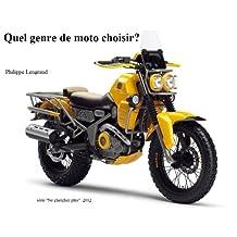 Quel genre de moto choisir? (Ne cherchez plus t. 1) (French Edition)