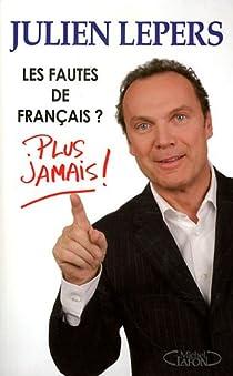 Les fautes de français ? : Plus jamais ! par Lepers