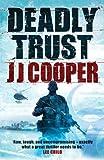 Deadly Trust, J.  J. Cooper, 1863256636
