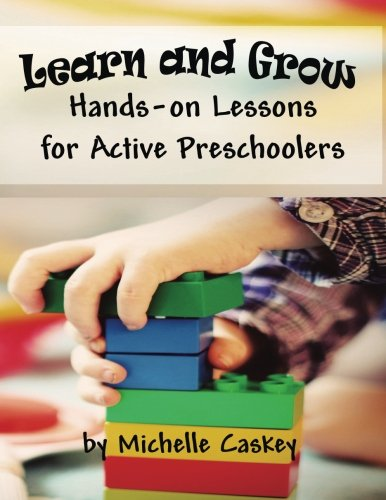 Learn & Grow: Hands-On Lessons for Active Preschoolers