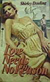 Love Needs No Reason, Shirley Dowling, 0380895005