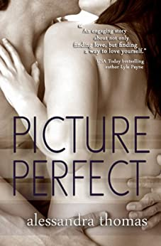 Picture Perfect (Picturing Perfect Book 1) by [Thomas, Alessandra]
