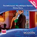 The Billionaire's Housekeeper Mistress Audiobook by Emma Darcy Narrated by Nicolette McKenzie