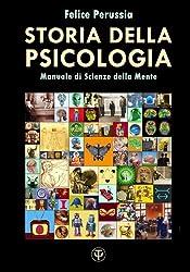 Storia della Psicologia: Manuale di Scienze della Mente (Italian Edition)