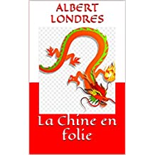 La Chine en folie (French Edition)