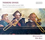 Becu/ Oltremontano Trombone Grande-Music for Bass Sackbut ar.1600 Other