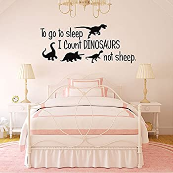 To Go To Sleep I Count Dinosaurs Not Sheep Vinyl Wall Decals Kids Room  Bedroom Nursery