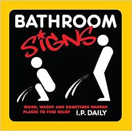 Bathroom Signs IP Daily 9781936140312 Amazoncom Books