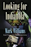 Looking for Indianola, Mark Williams, 1475175221