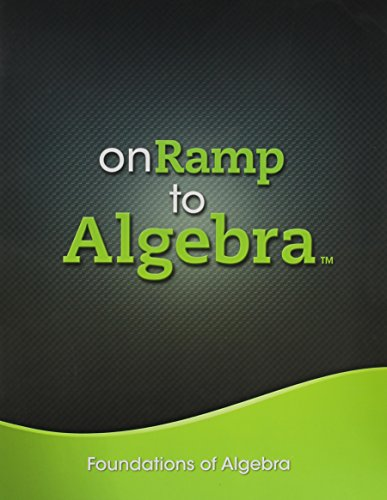ONRAMP TO ALGEBRA 2013 FOUNDATIONS OF ALGEBRA STUDENT EDITION GRADES 7/9