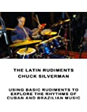 The Latin Rudiments by Chuck Silverman