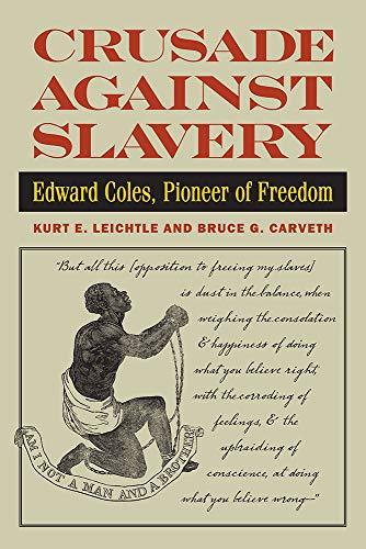 Crusade Against Slavery: Edward Coles, Pioneer of Freedom