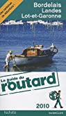 Bordelais, Landes, Lot-et-Garonne 2010 par Guide du Routard