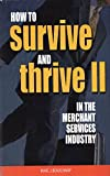 img - for How to Survive and Thrive 2 in the Merchant Services Industry (Fourth Printing) book / textbook / text book