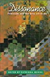Dissonance : Feminism and the Arts 1970-90, Moore, Catriona, 1863733256