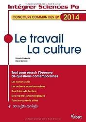 Intégrer Sciences Po - Le travail, la culture - Thème IEP 2014