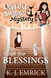 Count Your Blessings (A Darcy Sweet Cozy Mystery Book 22)