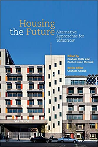 : Housing the Future: Alternative Approaches for