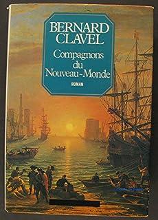 Les colonnes du ciel : [5] : Compagnons du Nouveau-Monde, Clavel, Bernard