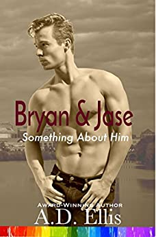 Bryan & Jase (Something About Him Book 1) by [Ellis, A.D.]