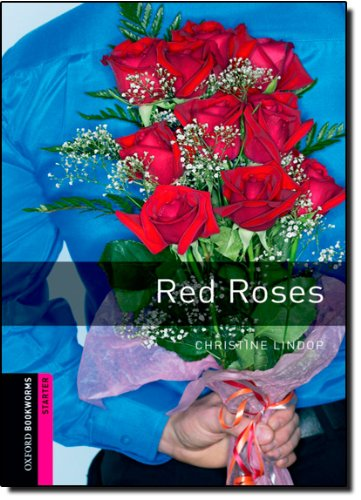Red Roses (Oxford Bookworms Starter; Human Interest)