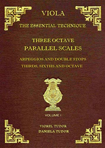 Three Octave Parallel Scales Arpeggios and Double Stops - Thirds, Sixths and Octave (Viola - The Essential -