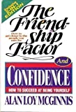 The Friendship Factor - Confidence, Alan L. McGuinnis, 1568651457