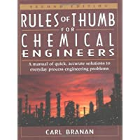 Rules of Thumb for Chemical Engineers: A Manual of Quick, Accurate Solutions to Everyday Process Engineering Problems